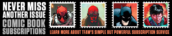 Learn more about comic book subscriptions at TFAW