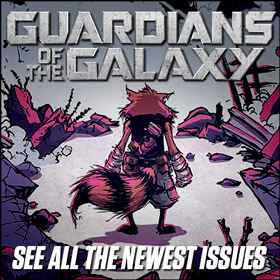 See all the newest Guardians of the Galaxy issues